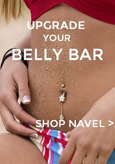 Need a new Belly Bar? Check out of range of Navel Jewellery